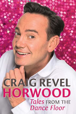 Tales from the Dancefloor by Craig Revel Horwood